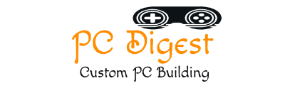 PC Digest – Custom PC Building