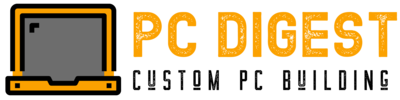 PC Digest – Custom PC Building